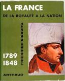 """SIEBURG (Friedrich) – """" La France de la Royauté à la Nation """" 1789-1848 – Arthaud 1963  (1)"""
