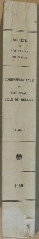 "SCHEURER (Rémy) - "" Correspondance du Cardinal Jean du Bellay "" - 1 Tome - Paris - 1969 (6)"