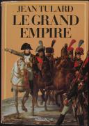 TULARD JEAN : LE GRAND EMPIRE (1)