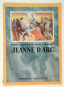 ENCYCLOPEDIE PAR L'IMAGE: Jeanne d'ARC