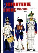 L'INFANTERIE DE LIGNE 1776-1810 - TOME 1