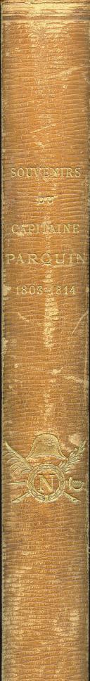 Photo 3 : MASSON FRÉDÉRIC : RÉCITS DE GUERRE, SOUVENIRS DU CAPITAINE PARQUIN, 1803-1814.