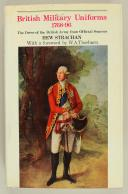 Photo 1 : STRACHAN HEW : BRITISH MILITARY UNIFORMS 1768-1796 THE DRESS OF THE BRITISH ARMY FROM OFFICIAL SOURCES