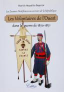 NOUAILLE-DEGORCE PATRICK : LES ZOUAVES PONTIFICAUX AU SECOURS DE LA RÉPUBLIQUE, LES VOLONTAIRES DE L'OUEST DANS LA GUERRE DE 1870-1871. (1)