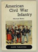 BLAKE MICHAEL : AMERICAN CIVIL WAR INFANTRY (1)