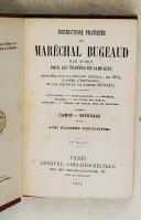 Photo 1 : BUGEAUD. Instructions pratiques du maréchal Bugeaud, Duc d'Isly pour les troupes en campagne.