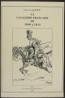 Photo 1 : JAQUIER : LA CAVALERIE FRANÇAISE 1800 - 1815