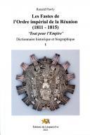 LES FASTES DE L'ORDER IMPERIAL DE LA RÉUNION (1811 - 1815) - TROIS VOLUMES.