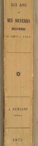 Photo 2 : GIROD DE L'AIN. Dix ans de mes souvenirs militaires de 1805 à 1815.
