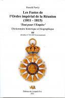 Photo 3 : LES FASTES DE L'ORDER IMPERIAL DE LA RÉUNION (1811 - 1815) - TROIS VOLUMES.