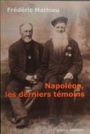 Photo 1 : NAPOLÉON, LES DERNIERS TÉMOINS.