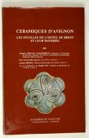 CERAMIQUES D'AVIGNON, les fouilles de l'hotel de Brion et leur matériel  (1)