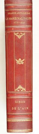 GIROD DE L'AIN. Grands artilleurs. Le maréchal Valée. 1773-1846.   (1)