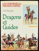Photo 1 : LES UNIFORMES DU PREMIER EMPIRE, VOLUME 6 : DRAGONS ET GUIDES, COMMANDANT BUCQUOY.