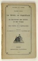 Instruction 19 octobre 1912 sur la tenue, le paquetage et le transport des effets et de vivres dans les unités de l'ARTILLERIE