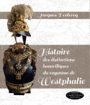 HISTOIRE DES DISTINCTIONS HONORIFIQUES DU ROYAUME DE WESTPHALIE