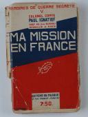 Photo 1 : MISSION EN FRANCE - MÉMOIRES DE GUERRE SECRÈTE - COLONEL COMTE PAUL IGNATIEFF, CHEF DU 2ème BUREAU INTERALLIÉ À PARIS.