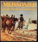 MEISSONIER, trois siècles d'histoire, PAR PHILIPPE GUILLOUX. (1)