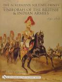 THE ACKERMANN MILITARY PRINTS: UNIFORMS OF THE BRITISH AND INDIAN ARMIES 1840-1855 (1)