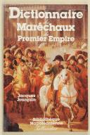 """Photo 1 : JOURQUIN (Jacques) – """" Dictionnaire des maréchaux du premier empire """""""