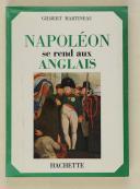 MARTINEAU – NAPOLÉON se rend aux Anglais