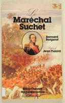 "BERGEROT (Bernard) – "" Le Maréchal Suchet "" Duc d'Albuféra   (1)"