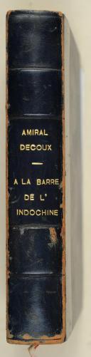 """Photo 2 : AMIRAL DECOUX – """" À la barre de l'Indochine """" 1940-1943"""