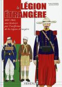 LA LÉGION ÉTRANGÈRE 1831-1962, Une histoire par l'uniforme de la Légion étrangère