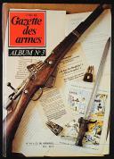 Photo 7 : GAZETTE DES ARMES, ALBUMS N° 1 À 6, du n° 6 de juin 1973 au n° 41de septembre 1976.