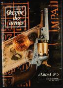 GAZETTE DES ARMES, ALBUMS N° 1 À 6, du n° 6 de juin 1973 au n° 41de septembre 1976. (9)
