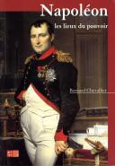 Napoléon - les lieux du pouvoir