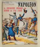 TROUSSIER (S. et A.) – Napoléon. La chevauchée héroïque du retour de l'île d'Elbe – Grenoble 1965