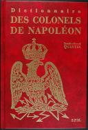 Photo 1 : QUITIN : DICTIONNAIRE DES COLONELS DE NAPOLÉON PREMIER EMPIRE