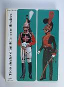 Photo 1 : MOLLO. (John). Trois siècles d'uniformes militaires de la guerre de trente ans à nos jours 1914.