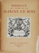 """VÉDÈRE - """" Bordeaux au temps de la Marine en bois """" - Exposition - Bordeaux - 1946"""