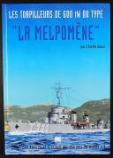 """CHARLES SALOU : LES TORPILLEURS DE 600 TW DU TYPE """"LA MELPOMÈNE""""."""