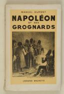 DUPONT (Marcel) – Napoléon et ses grognards