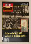 39/45 Magazine guerres contemporaines - Mars-juin 1918 échec à Ludendorff