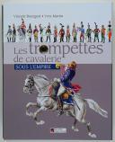 Photo 1 : LES TROMPETTES DE CAVALERIE SOUS L'EMPIRE