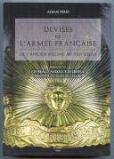 DEVISES DE L'ARMÉE FRANÇAISE - DE L'ANCIEN RÉGIME AU XXe SIÈCLE