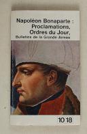 Napoléon. Bonaparte – PROCLAMATIONS – ORDRES DU JOUR