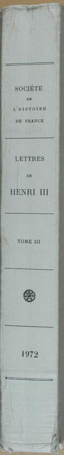 """CHAMPION et FRANÇOIS (Michel)  - """" Lettres de Henri III, Roi de France """" - 1 Tome - Paris - 1972 (6)"""