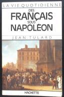 TULARD : LA VIE QUOTIDIENNE DES FRANÇAIS SOUS NAPOLÉON
