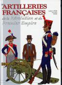 Photo 1 : LES ARTILLERIES FRANÇAISES DE LA RÉVOLUTION ET DU PREMIER EMPIRE
