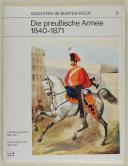 MARTIN. Soldaten im bunten Rock. die preuBische ARMÉE 1840-1871 (1)