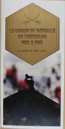 """"""" Le Champ de Bataille de Waterloo Pas à Pas """" - Guide de visite"""