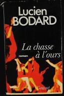 LA CHASSE À L'OURS : LUCIEN BODARD