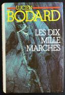 LES DIX MILLE MARCHES, DE LUCIEN BODARD.