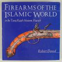 FIREARMS OF THE ISLAMIC WORLD IN THE TAREQ RAJAB MUSEUM, KUWAIT. ROBERT ELGOOD.