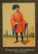 ROUSSELOT LUCIEN : SEIGNEUR EN HOUPPELANDE, XVème siècle, gouache sur papier, XXème siècle.